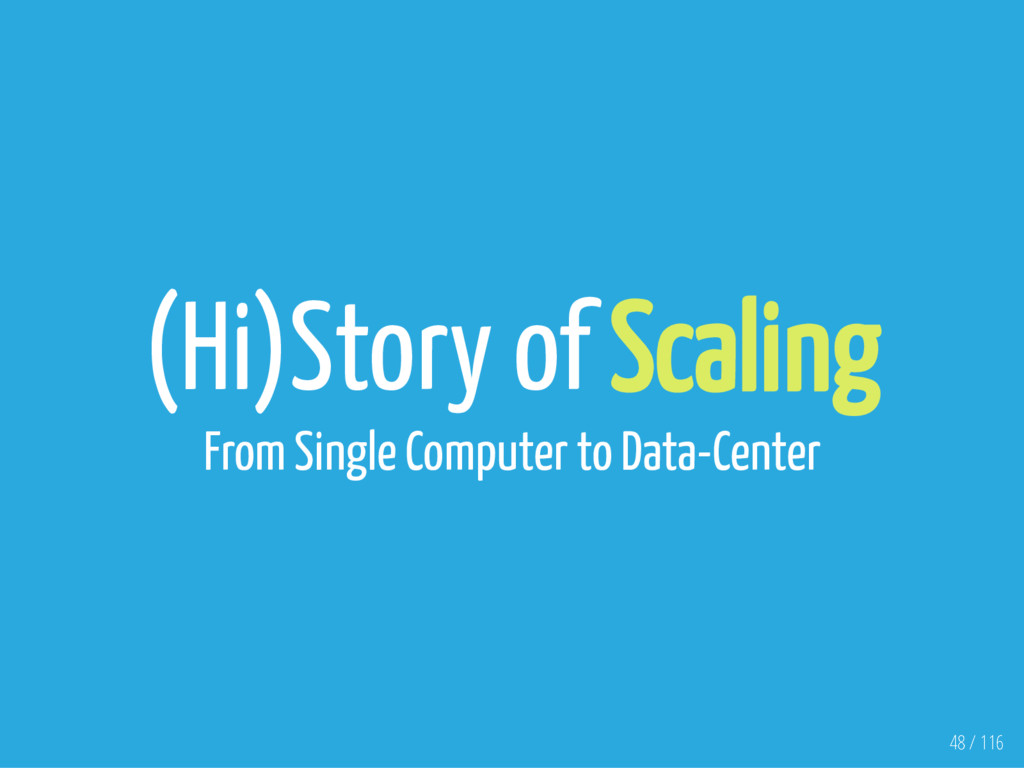(Hi)Story of Scaling From Single Computer to Da...