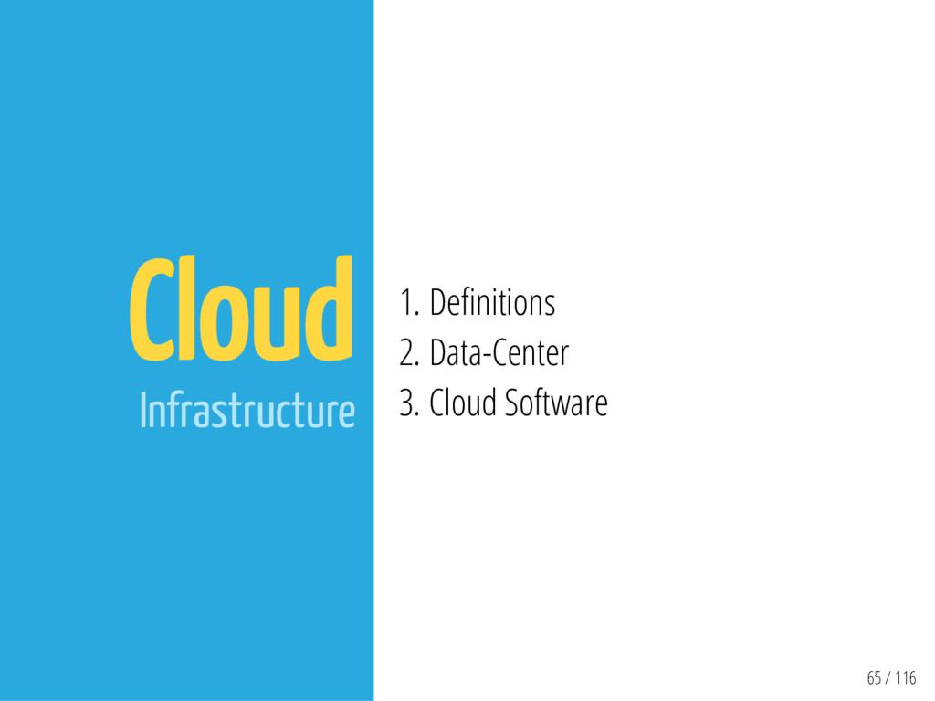 65 / 116 Cloud Infrastructure 1. De nitions 2. ...
