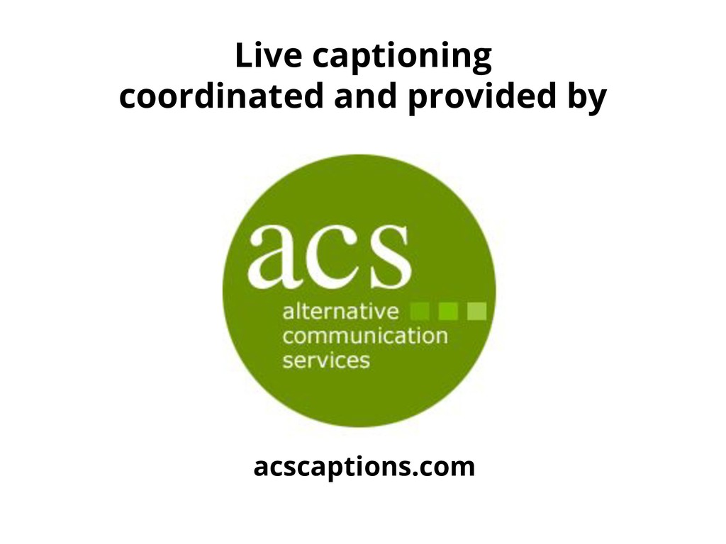 Live captioning coordinated and provided by acs...