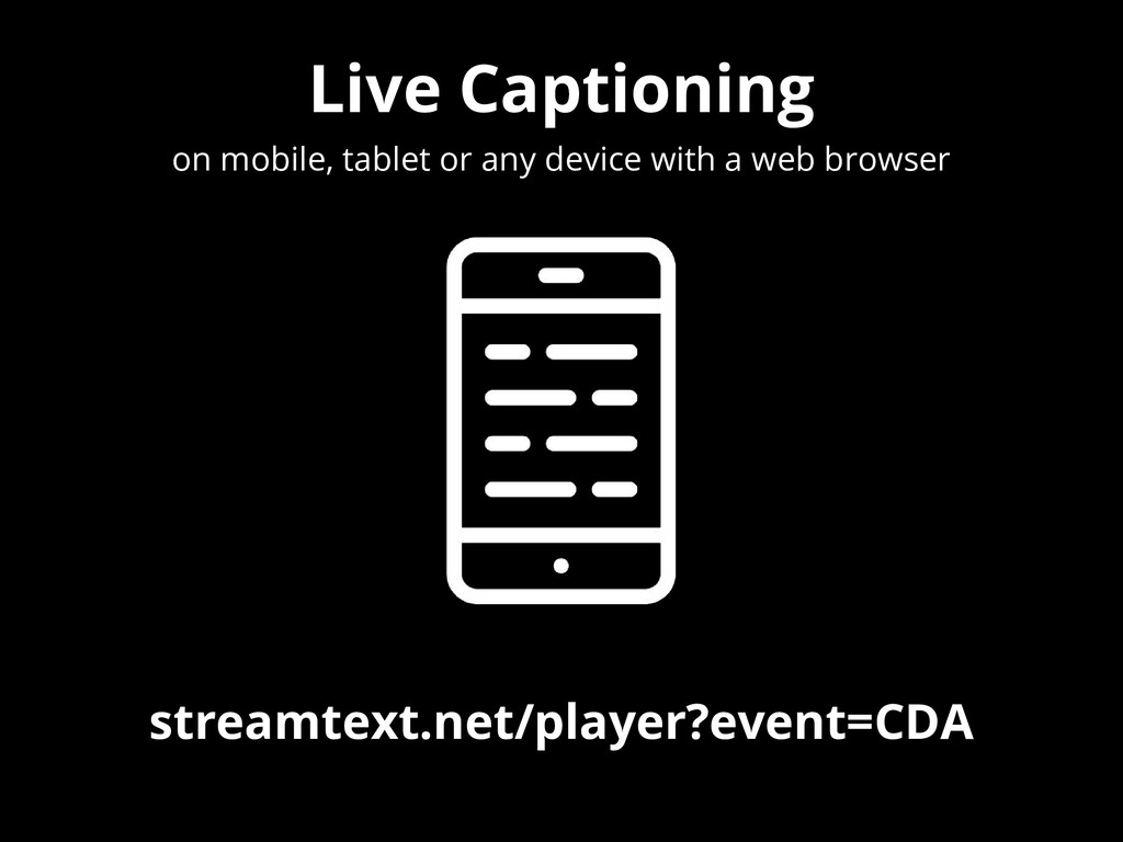 Live Captioning on mobile, tablet or any device...