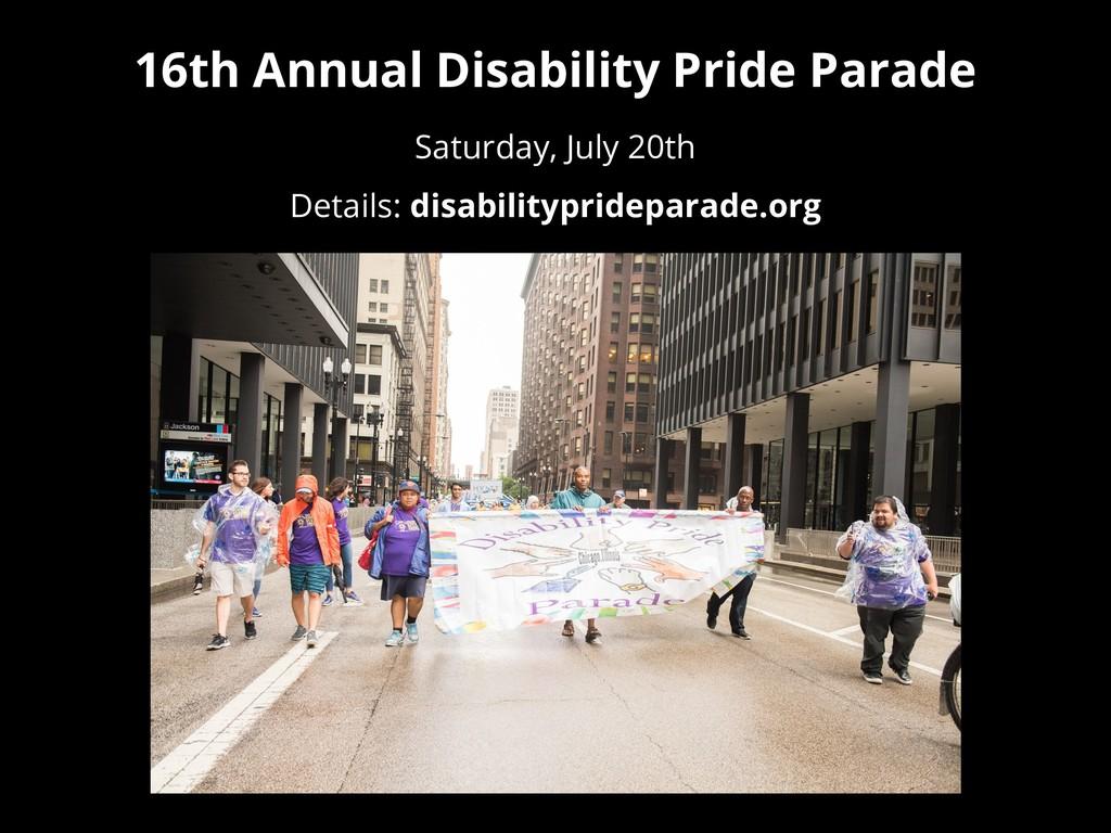 16th Annual Disability Pride Parade Saturday, J...