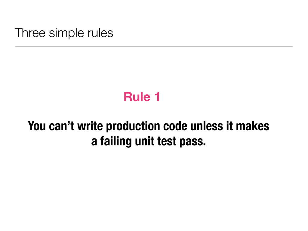 Three simple rules You can't write production c...