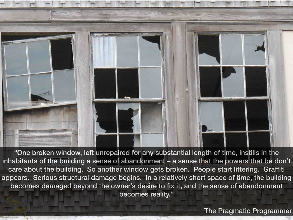 """One broken window, left unrepaired for any sub..."