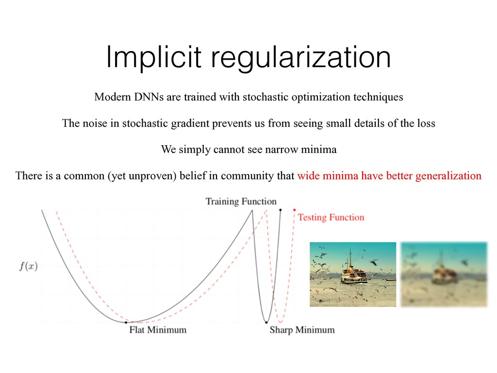 Implicit regularization Modern DNNs are trained...