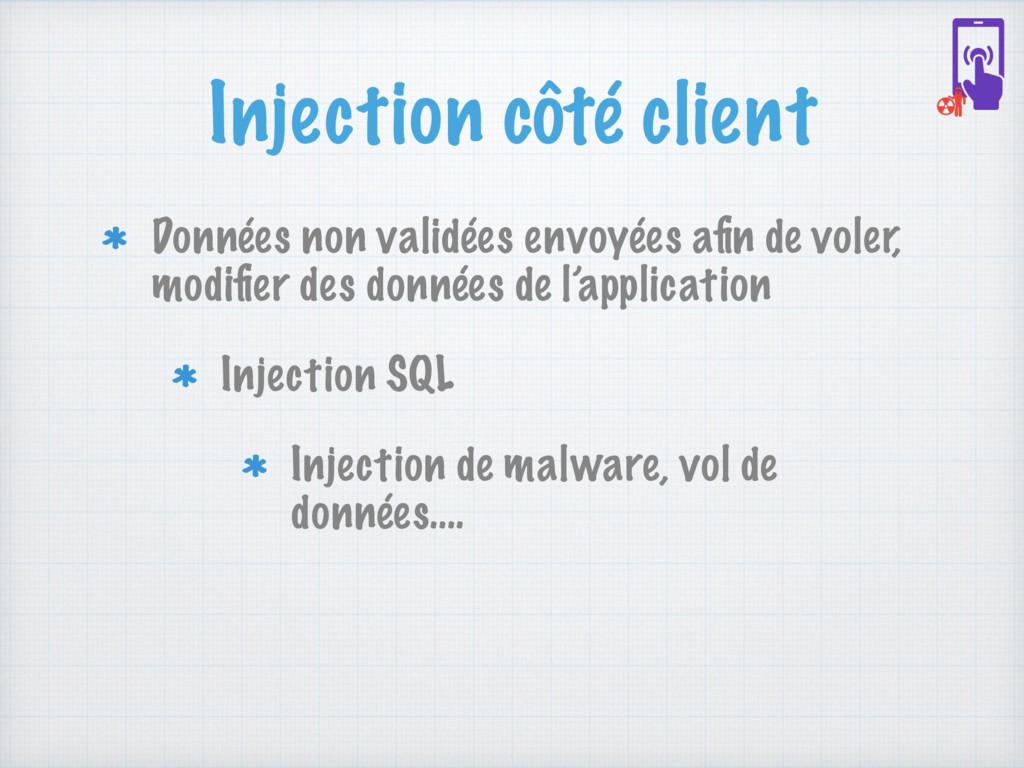Injection côté client Données non validées envo...