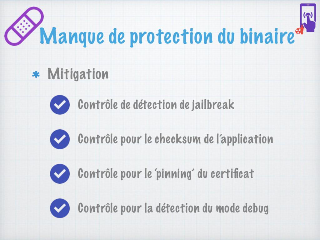 Manque de protection du binaire Mitigation Cont...
