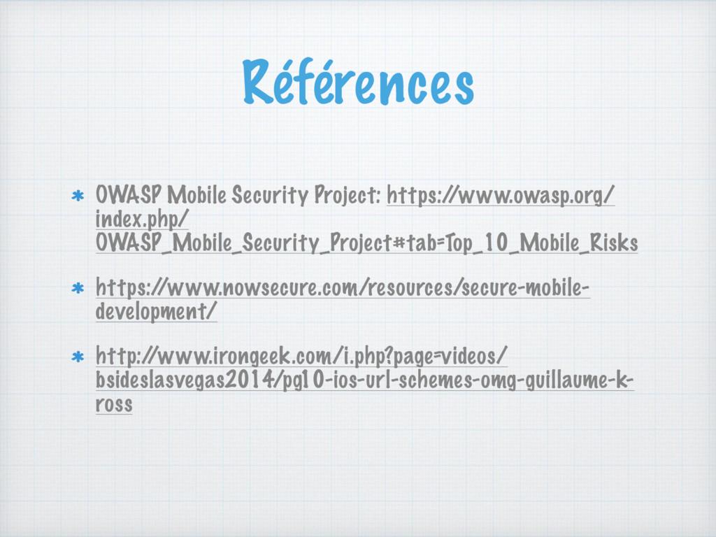Références OWASP Mobile Security Project: https...