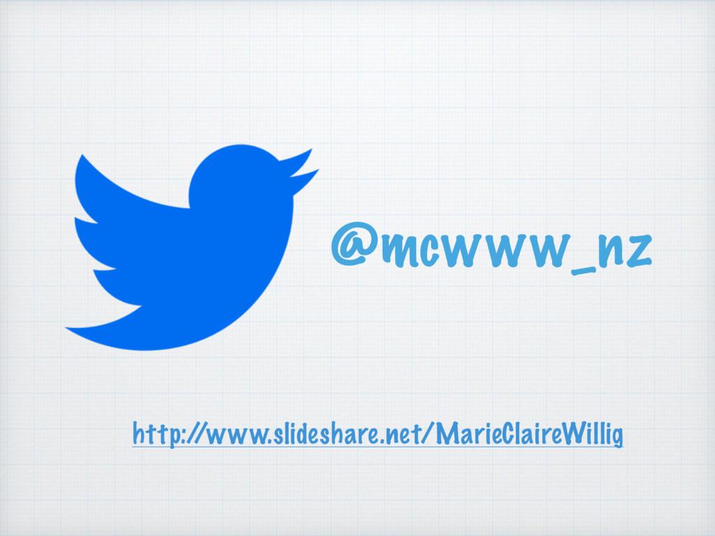 @mcwww_nz http:/ /www.slideshare.net/MarieClair...