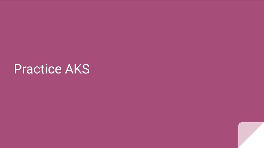 Practice AKS