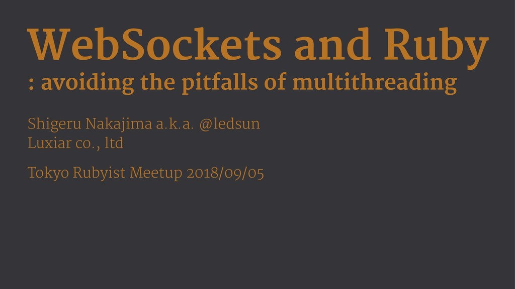 WebSockets and Ruby : avoiding the pitfalls of ...