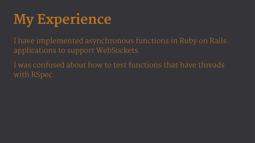 My Experience I have implemented asynchronous f...