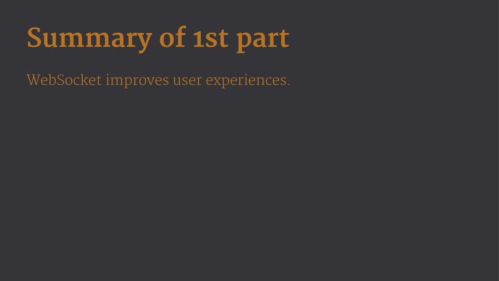 Summary of 1st part WebSocket improves user exp...