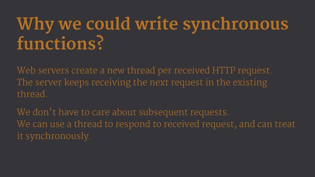 Why we could write synchronous functions? Web s...