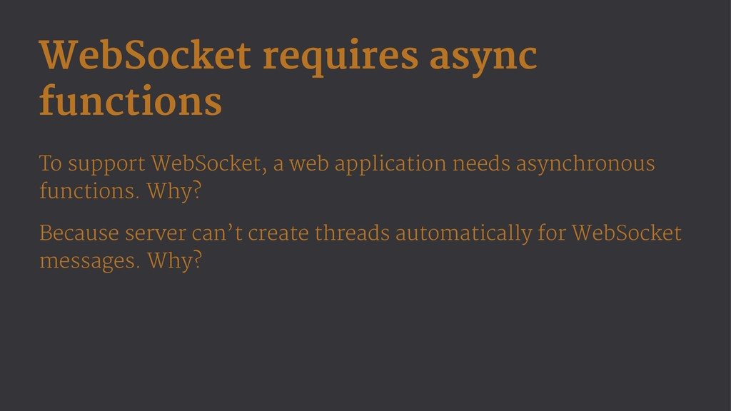 WebSocket requires async functions To support W...