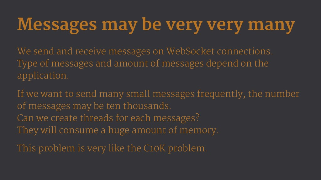 Messages may be very very many We send and rece...