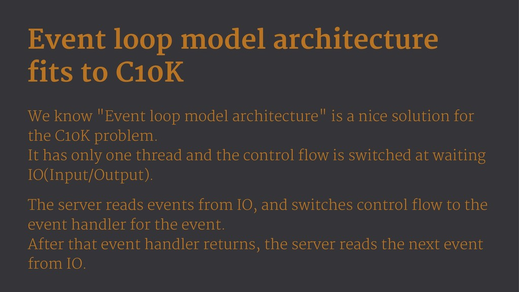 Event loop model architecture fits to C10K We k...