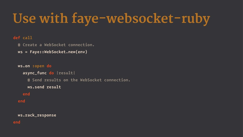 Use with faye-websocket-ruby def call # Create ...