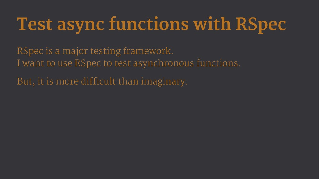 Test async functions with RSpec RSpec is a majo...