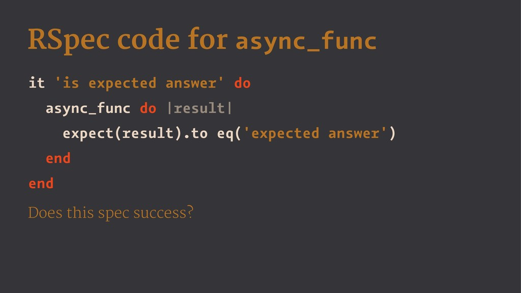 RSpec code for async_func it 'is expected answe...