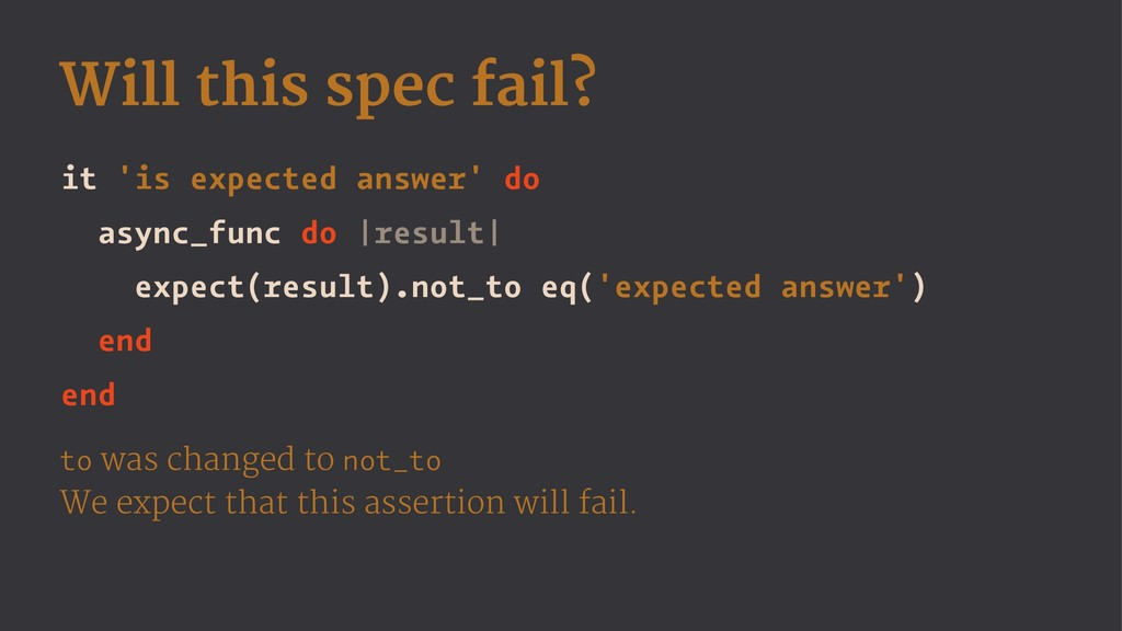 Will this spec fail? it 'is expected answer' do...