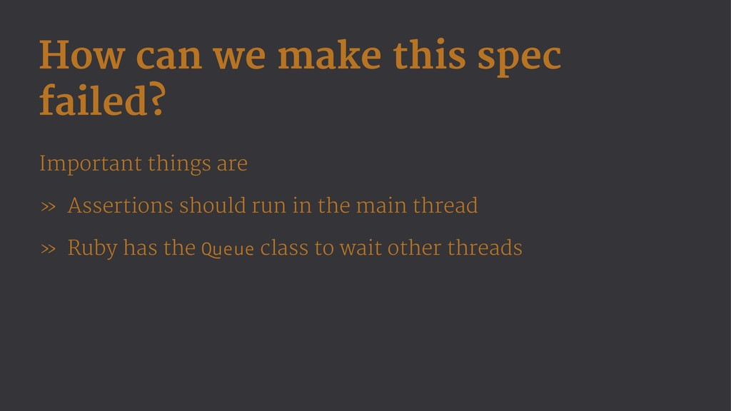 How can we make this spec failed? Important thi...