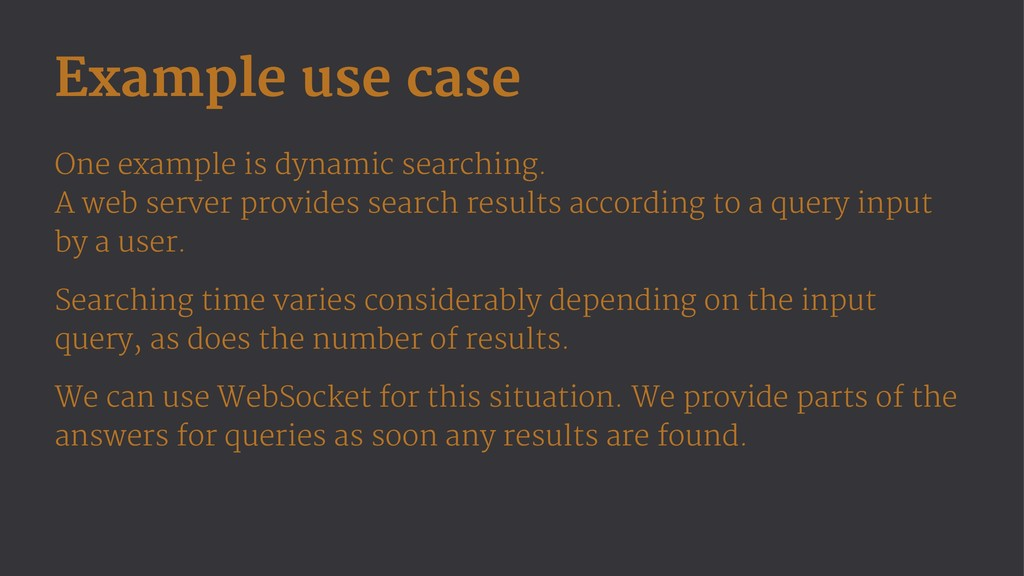 Example use case One example is dynamic searchi...