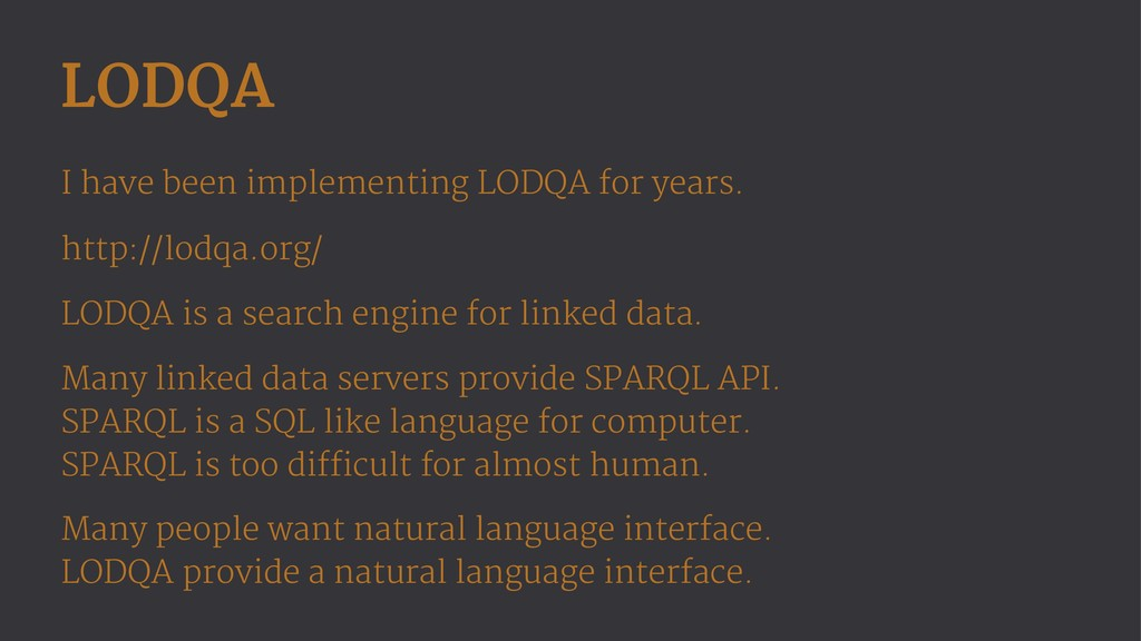 LODQA I have been implementing LODQA for years....