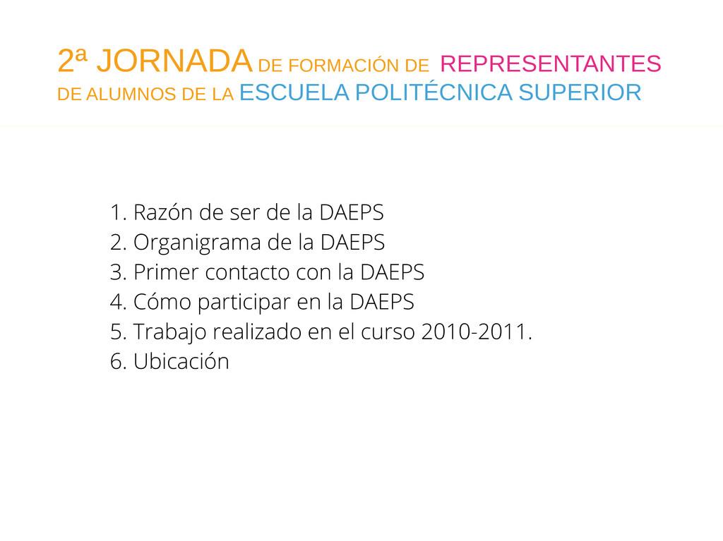 1. Razón de ser de la DAEPS 2. Organigrama de l...