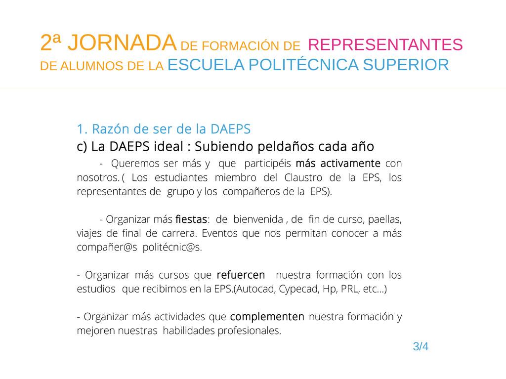 3/4 1. Razón de ser de la DAEPS c) La DAEPS ide...