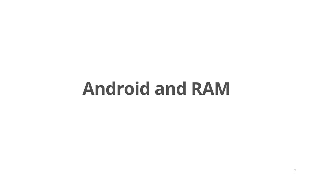Android and RAM 7