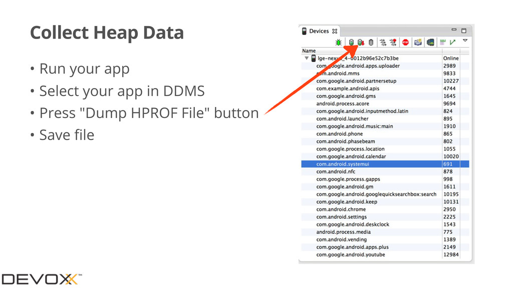 Collect Heap Data • Run your app • Select your ...