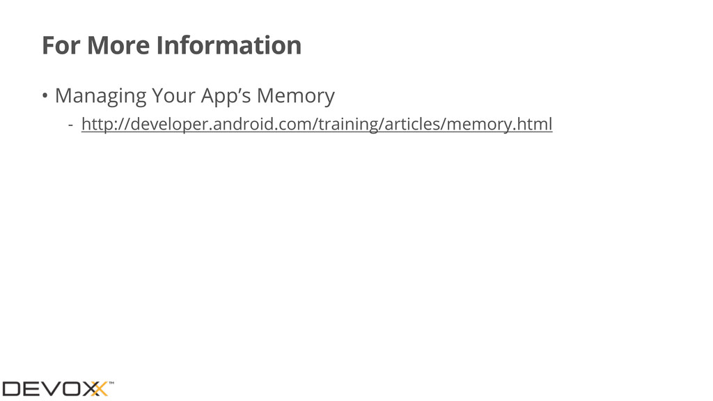 For More Information • Managing Your App's Memo...