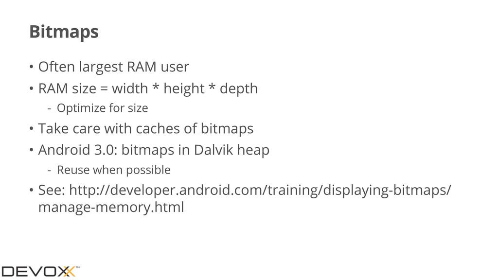 Bitmaps • Often largest RAM user • RAM size = w...