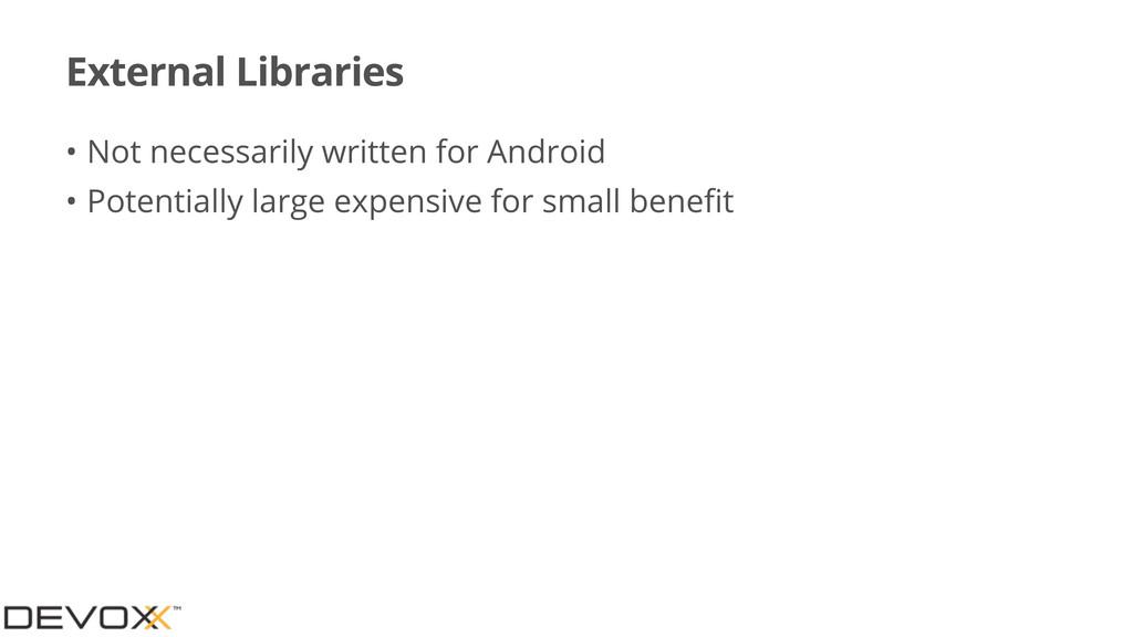 External Libraries • Not necessarily written fo...