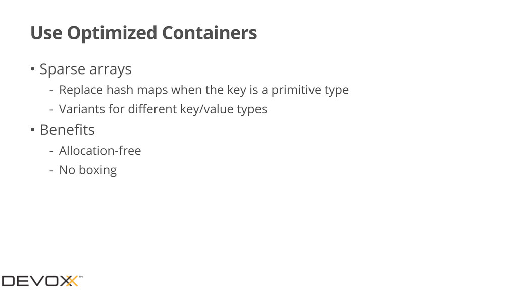 Use Optimized Containers • Sparse arrays - Repl...