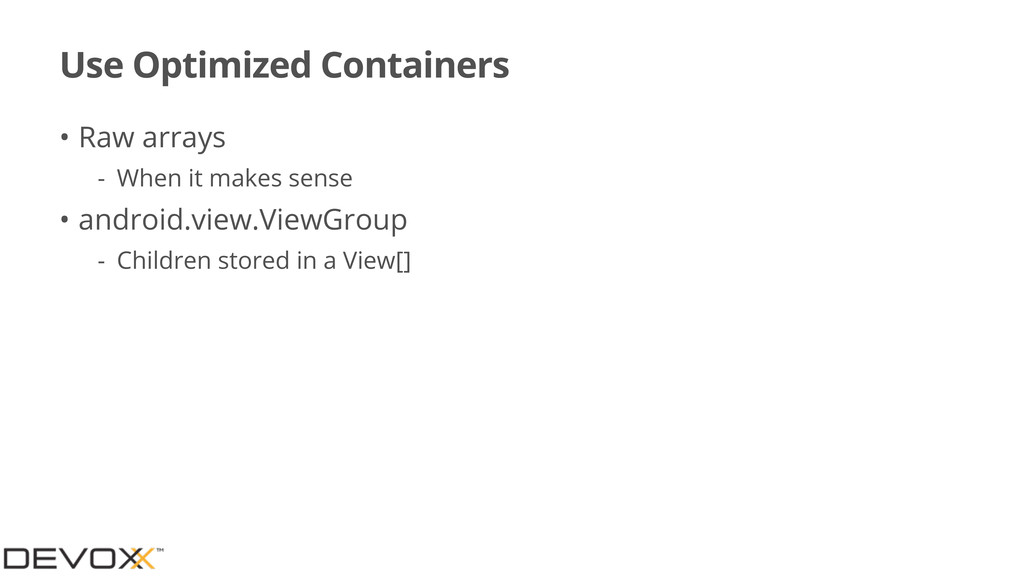 Use Optimized Containers • Raw arrays - When it...