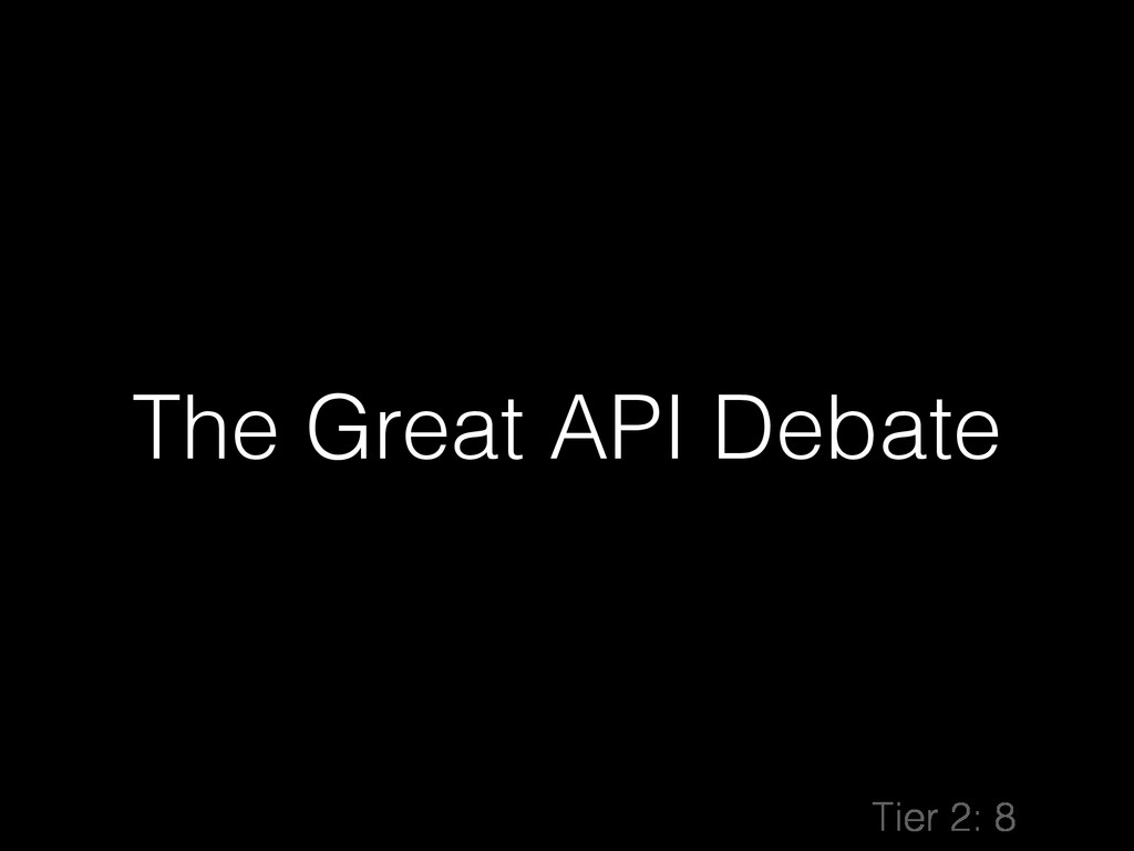 The Great API Debate Tier 2: 8
