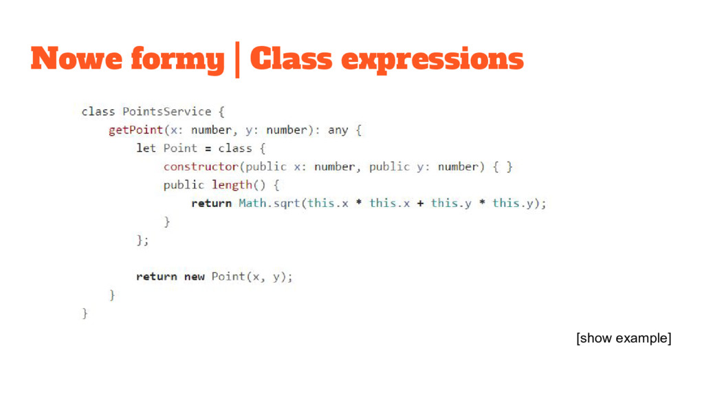 Nowe formy | Class expressions [show example]