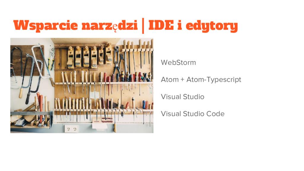 Wsparcie narzędzi | IDE i edytory WebStorm Atom...