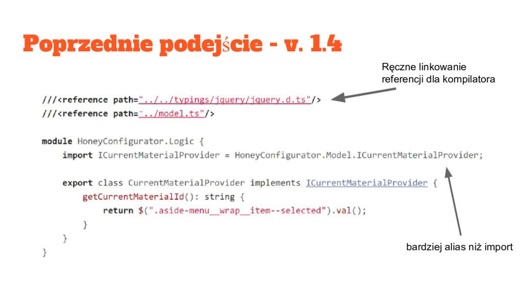 Poprzednie podejście - v. 1.4 Ręczne linkowanie...