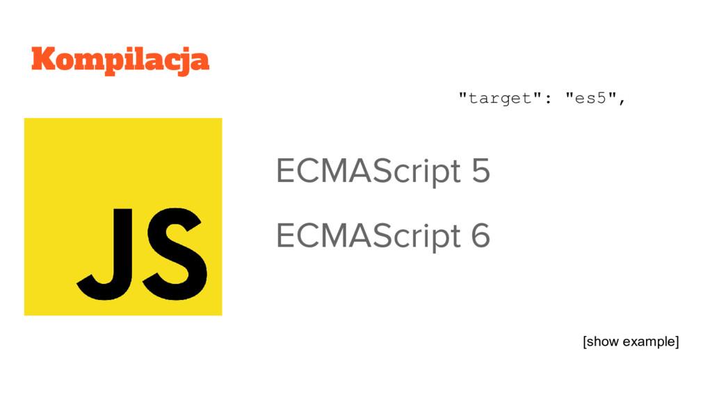 "Kompilacja ECMAScript 5 ECMAScript 6 ""target"": ..."