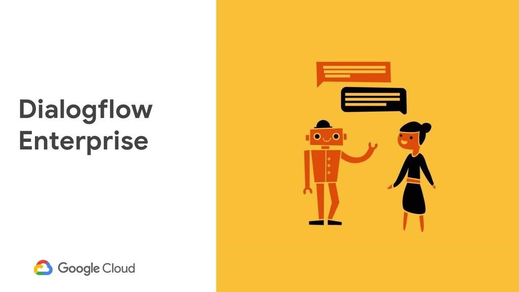 24 Dialogflow Enterprise