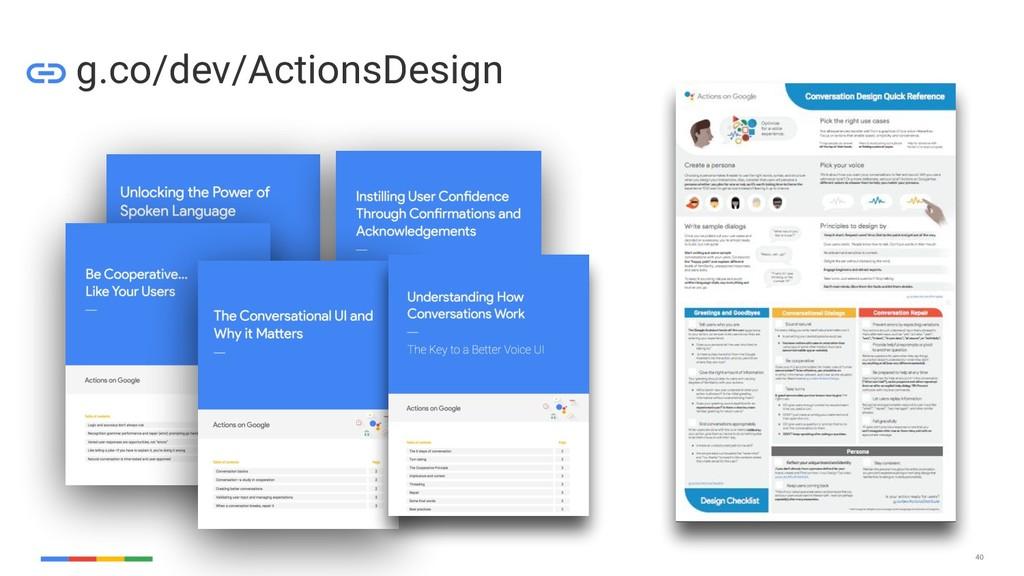 40 g.co/dev/ActionsDesign