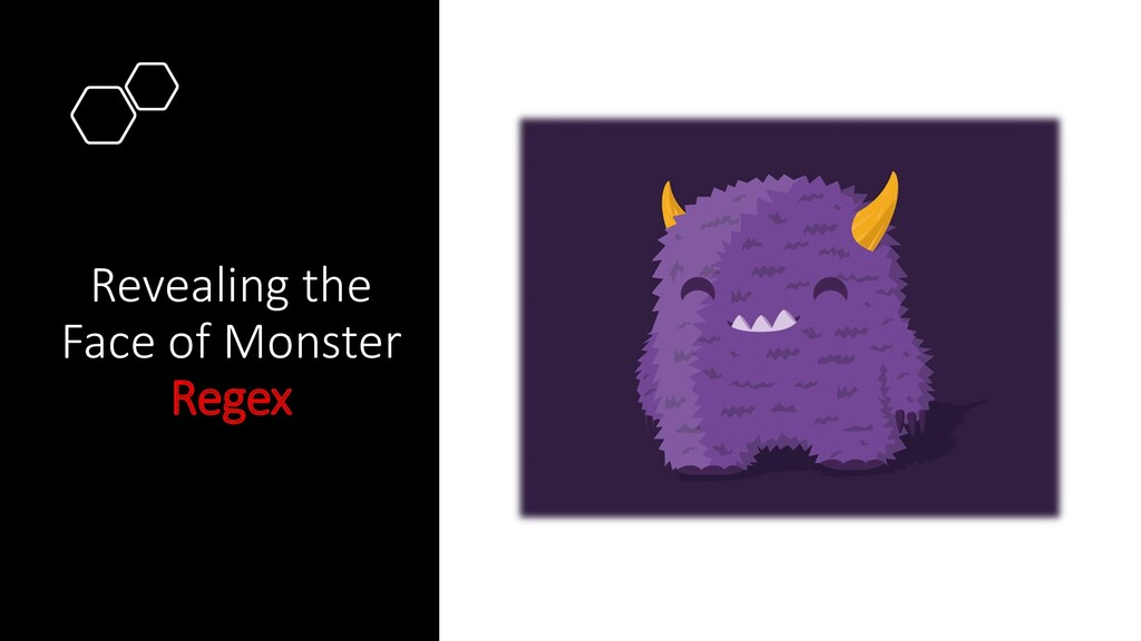 Revealing the Face of Monster Regex