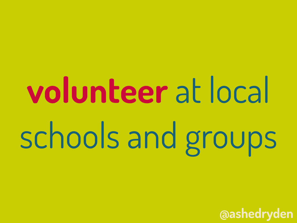 @ashedryden volunteer at local schools and grou...