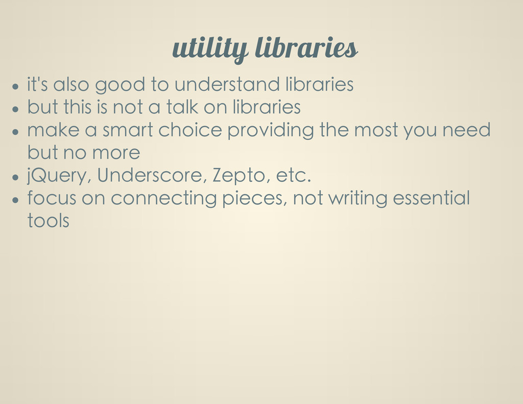 utility libraries it's also good to understand ...