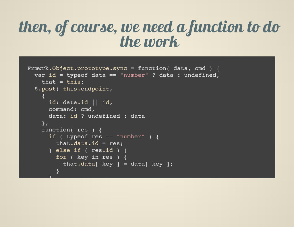 then, of course, we need a function to do the w...