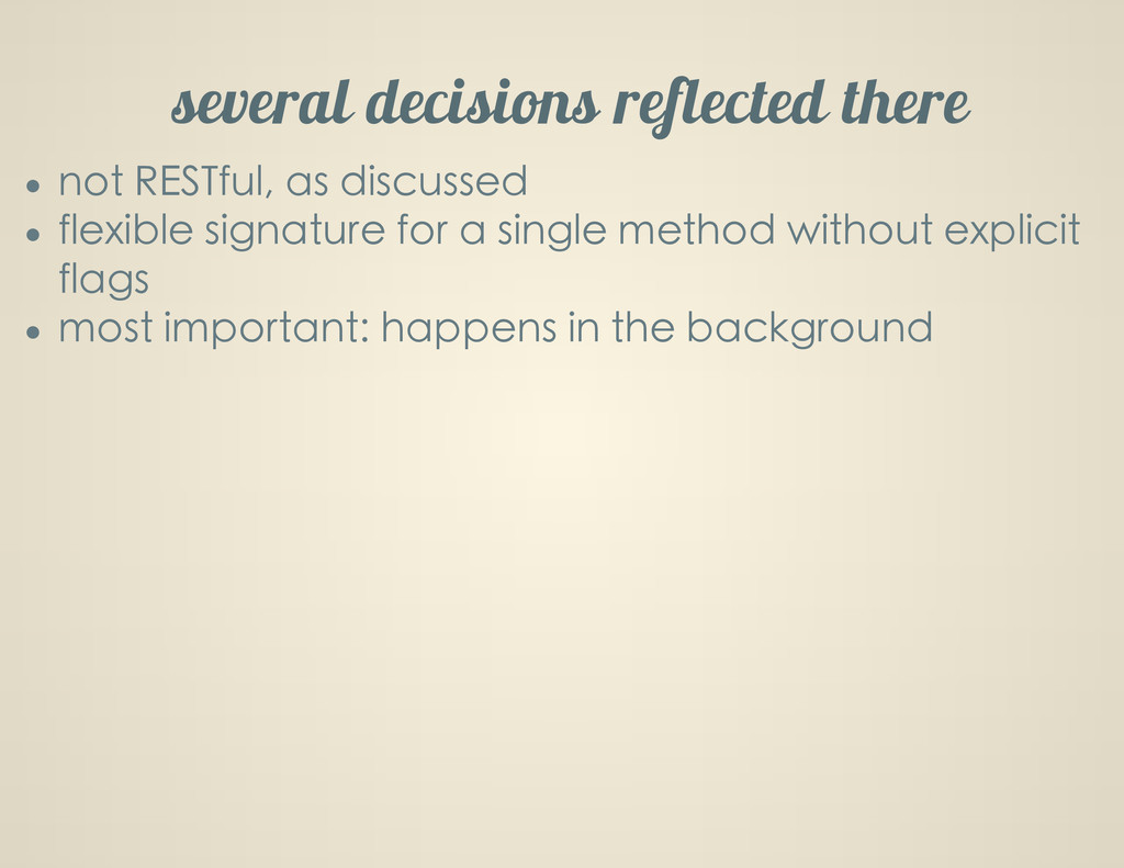 several decisions reflected there not RESTful, ...