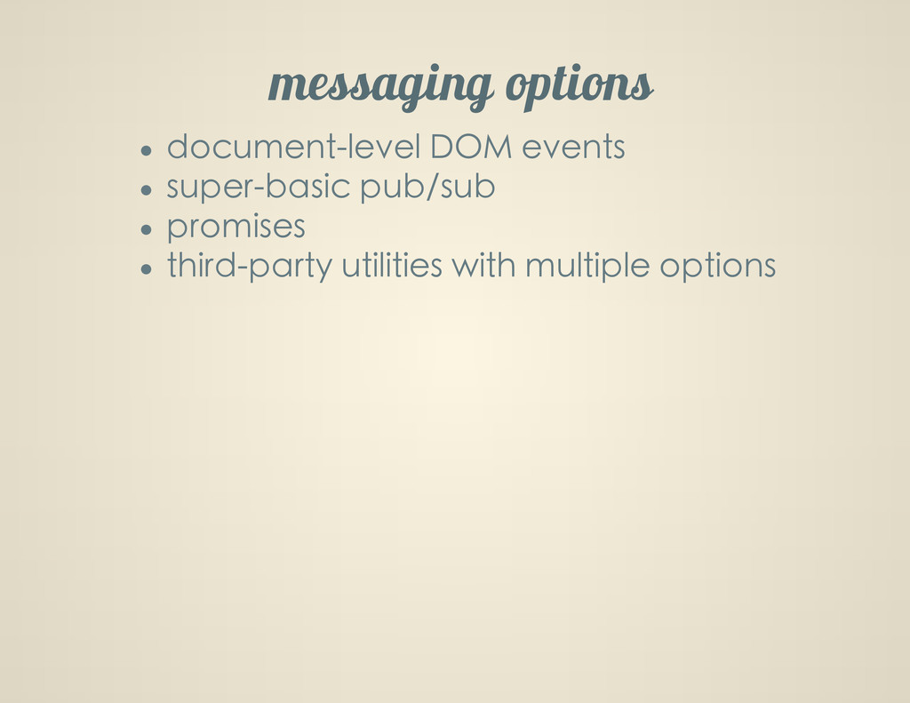 messaging options document-level DOM events sup...