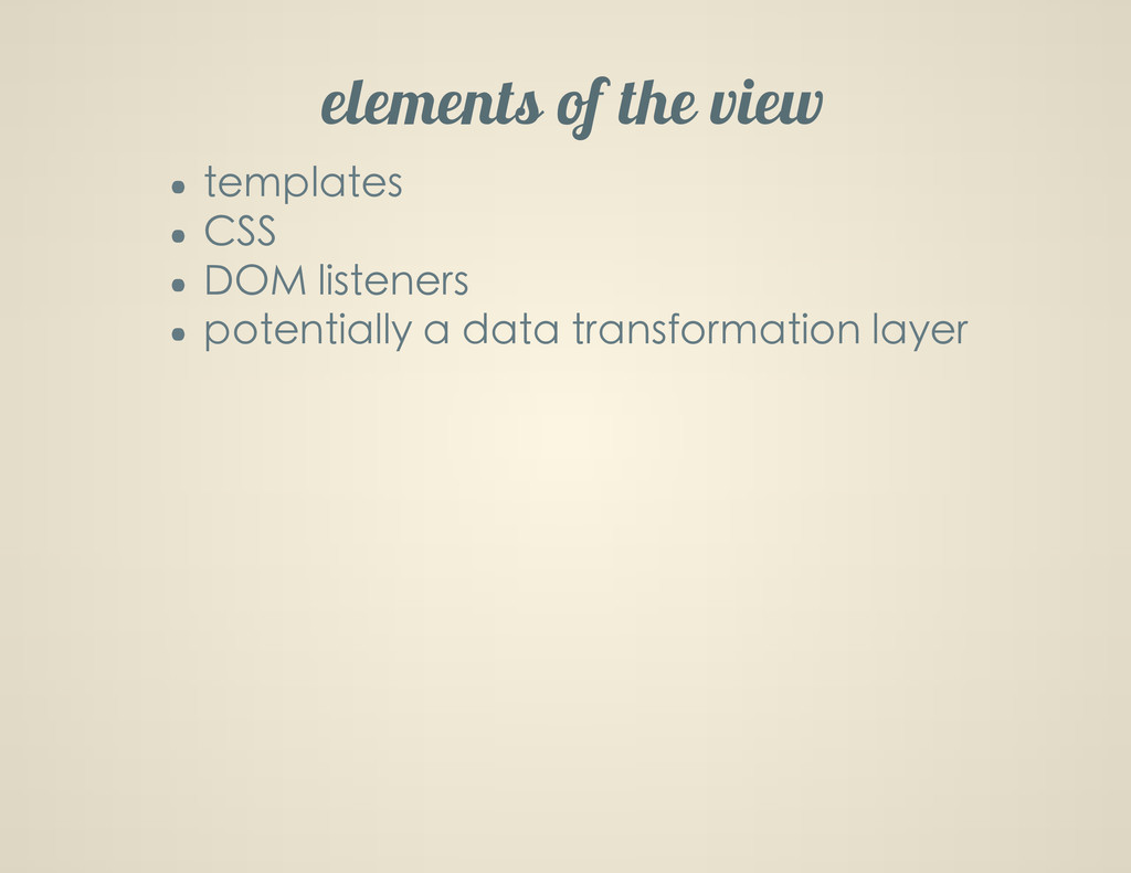 elements of the view templates CSS DOM listener...